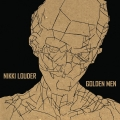 NIKKI LOUDER - GOLDEN MEN