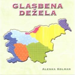 Alenka Kolman - Slovenija Glasbena Dežela