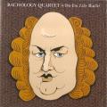 Bachology Quartet - Do You Like Bach?