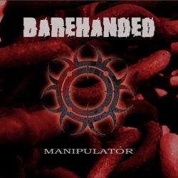 Barehanded - Manipulator