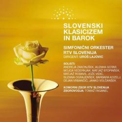 Simfonični orkester RTV Slovenija, Komorni zbor RTV Slovenija - Slovenski Klasicizem In Barok