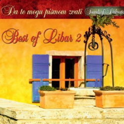 Best Of Libar 2 - Da Te Mogu Pismom Zvati - V.A.