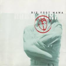 Big Foot Mama - Doba Norih