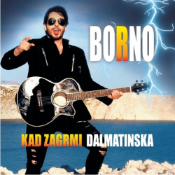 Borno - Kad Zagrmi Dalmatinska