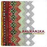 Carmina Slovenica - Balkanika
