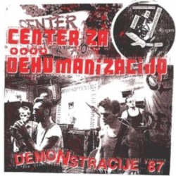 Center Za Dehumanizacijo - Demonstracije '87