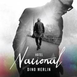 Dino Merlin - Hotel Nacional