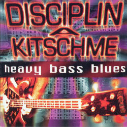 Disciplina Kitschme - Heavy Bass Blues