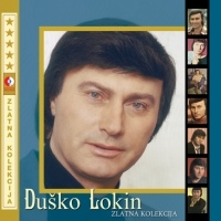 Duško Lokin - Zlatna Kolekcija