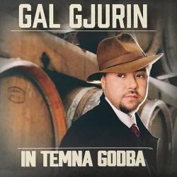 Gal Gjurin in Temna Godba - Gal Gjurin in Temna Godba