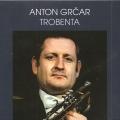 Anton Grčar - Trobenta