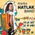 Marko Hatlak Band - Ko Ni Noč in Ni Dan