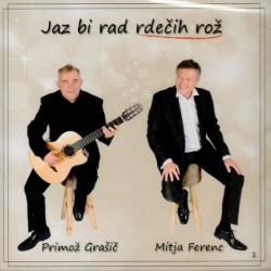 Primož Grašič/Mitja Ferenc - Jaz Bi Rad Rdečih Rož