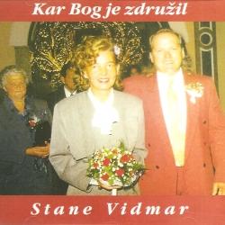 Stane Vidmar - Kar Bog Je Združil