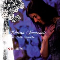 Klarisa Jovanović & Della Segodba - Od Ljubezni