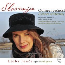 Ljoba Jenče - Odmevi Večnosti / Echoes Of Eternity