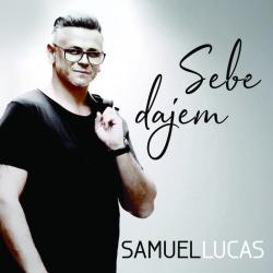 Samuel Lucas - Sebe Dajem