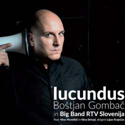 Boštjan Gombač in Big Band RTV Slovenija - Lucundus