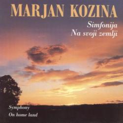 Marjan Kozina - Simfonija Na Svoji Zemlji