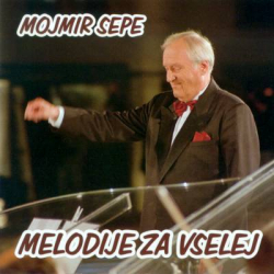 Mojmir Sepe - Melodije Za Vselej