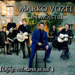Marko Vozelj in Mojstri - Oljke, Rožmarin in Sol