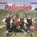 Ansambel Bratov Poljanšek - Slovenski Materi