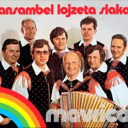 Ansambel Lojzeta Slaka - Mavrica