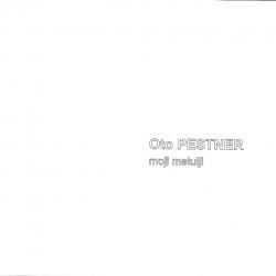 Oto Pestner - Moji Metulji