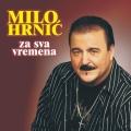 Milo Hrnić - Za Sva Vremena