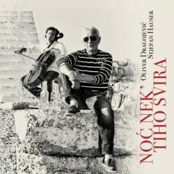 Oliver Dragojevič & Stjepan Hauser - Noć Nek' Tiho Svira