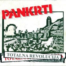 Pankrti - Totalna Revolucija