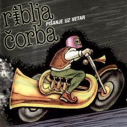Riblja Čorba - Pišanje uz Vjetar