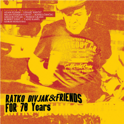 Ratko Divjak & Friends - For 70 Years