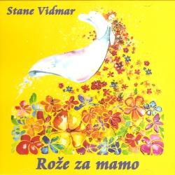 Stane Vidmar - Rože Za Mamo