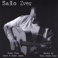 Sašo Zver - Music From Black & White Times