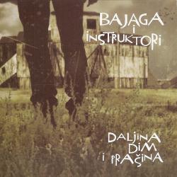 Bajaga & Instruktori - Daljina, Dim i Prašina