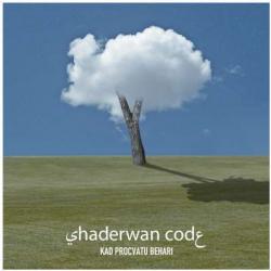 Shaderwan Code - Kad Procvatu Behari