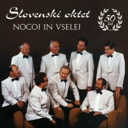 Slovenski oktet - Nocoj in Vselej