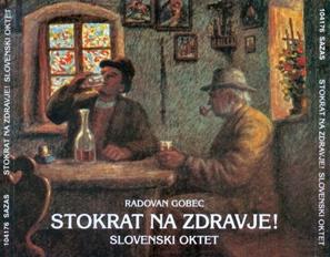 Slovenski Oktet  - Stokrat Na Zdravje !