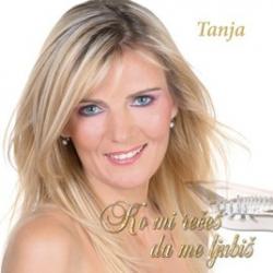 Tanja Zajc Zupan - Ko Mi Rečeš Da Me Ljubiš