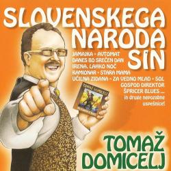 Tomaž Domicelj - Slovenskega Naroda Sin