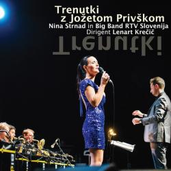 Nina Strnad & Big Band RTV Slovenija - Trenutki z Jožetom Privškom