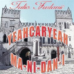 Tulio Furlanič - Yeahcaryeah ( Ma - NI - Dan - Ni )