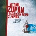 Vitomil Zupan - Šlagerji in Pesmi iz Zapora (Vita Mavrič/Jani Kova
