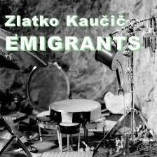 Zlatko Kaučič - Emigrants