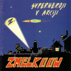 Zmelkoow - Superheroji v Akciji