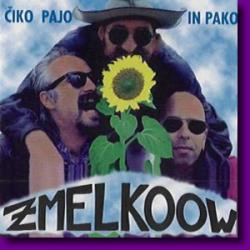 Zmelkoow - Čiko Pajo in Pako