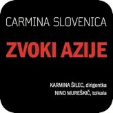Carmina Slovenica - Zvoki Azije (Sounds Of Asia)