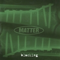 Matter - Blackleg