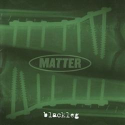 Matter - Blackleg
